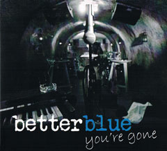better blue - you're gone